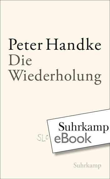 Die Wiederholung ebook by Peter Handke