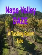 Napa Valley Daze ebook by Robert Smith