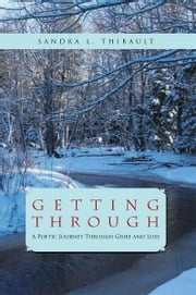 Getting Through ebook by Sandra L. Thibault