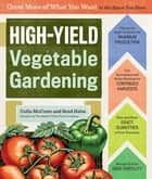 High-Yield Vegetable Gardening ebook by Colin McCrate,Brad Halm