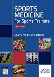 Sports Medicine for Sports Trainers ebook by Sports Medicine Australia