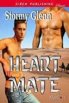 Heart Mate ebook by Stormy Glenn
