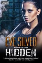 Hidden ebook by Eve Silver