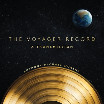 The Voyager Record - A Transmission ebook by Anthony Michael Morena