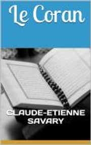 Le Coran ebook by Claude-Etienne Savary