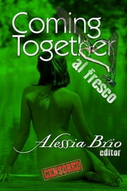 Coming Together: Al Fresco ebook by Alessia Brio
