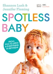 Spotless Baby ebook by Fleming Jennifer,Lush Shannon
