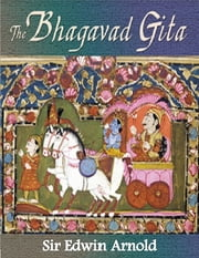 The Bhagavad Gita ebook by Sir Edwin Arnold