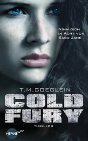 Cold Fury - Roman ebook by T. M. Goeglein
