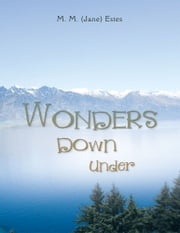 Wonders Down Under ebook by M. M. (Jane) Estes