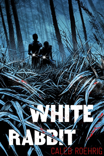 White Rabbit ebook by Caleb Roehrig