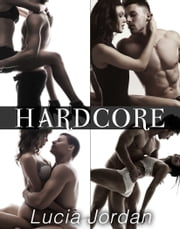 Hardcore - Complete Series ebook by Lucia Jordan