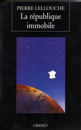 La république immobile ebook by Pierre Lellouche