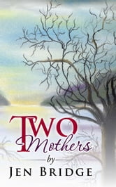 Two Mothers ebook by Jen Bridge
