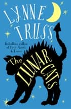 The Lunar Cats ebook by Lynne Truss