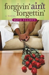 Forgivin' Ain't Forgettin' ebook by Mata Elliott