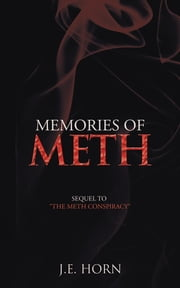 "Memories of Meth - Sequel to ""The Meth Conspiracy"" ebook by J.E. Horn"