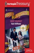 Sweet Revenge? ebook by Kate Hoffmann