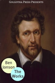 The Works Of Ben Jonson ebook by Ben Jonson