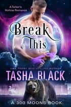 Break This! - 300 Moons #4 ebook by Tasha Black
