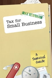 Tax For Small Business - A Survival Guide ebook by Max Newnham