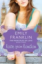 Love from London ebook by Emily Franklin