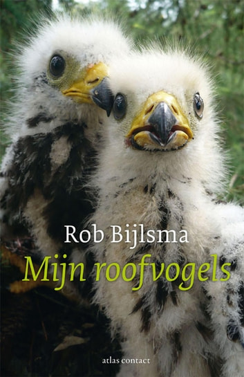 Mijn roofvogels ebook by Rob Bijlsma