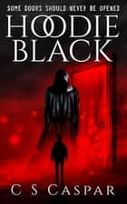 Hoodie Black ebook by C.S. Caspar