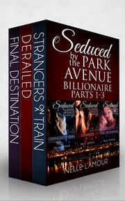 SEDUCED BY THE PARK AVENUE BILLIONAIRE (BOXED SET) ebook by Nelle L'Amour