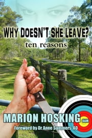 Why Doesn't She Leave?...Ten Reasons ebook by Marion Hosking