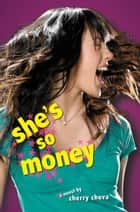 She's So Money ebook by Cherry Cheva