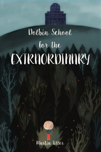 Dolbin School for the Extraordinary ebook by Martin Tiller