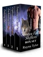Seneca Falls Shifters Box Set ebook by Rayna Tyler