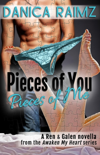 Pieces of You, Pieces of Me (Awaken My Heart, novella 1) - Awaken My Heart ebook by Danica Raimz