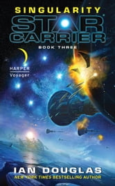 Singularity - Star Carrier: Book Three ebook by Ian Douglas