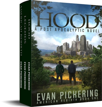 American Rebirth Trilogy Box Set (Books 1-3: Hood, Legends, American Rebirth) - Post-Apocalyptic Novels ebook by Evan Pickering
