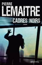 Cadres noirs ebook by