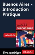 Buenos Aires - Introduction Pratique eBook by Jean Boucher, Jean-francois.. Bouchard
