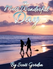 The Most Wonderful Day ebook by Scott Gordon