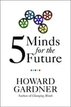 Five Minds for the Future eBook por Howard Gardner
