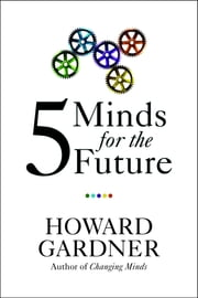 Five Minds for the Future ebook by Kobo.Web.Store.Products.Fields.ContributorFieldViewModel