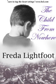 The Child from Nowhere Ebook di Freda Lightfoot