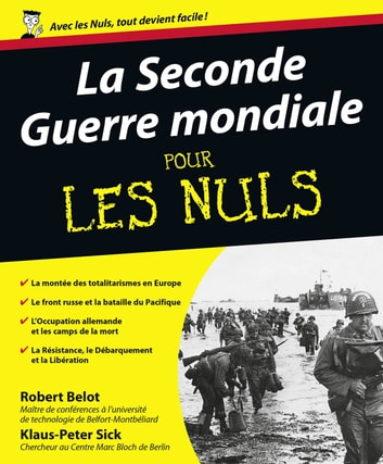 La Seconde Guerre mondiale Pour les Nuls ebook by Robert BELOT,Klaus-Peter SICK