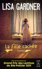 La Fille cachée ebook by Lisa Gardner