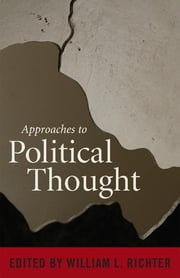 Approaches to Political Thought ebook by William L. Richter,Lisa V. Binckes,Charles J. Cavenee,Carol A. Gould,Dan R. Harden,Lori Thomas Healey,Liudmila Inozemtseva,Tatiana Mateo-Gomez,Lisa Maxwell,Kristine A. McKechnie,Norman E. Steen