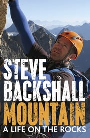 Mountain - A Life on the Rocks ebook by Steve Backshall