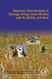 Bayesian Data Analysis in Ecology Using Linear Models with R, BUGS, and Stan ebook by Franzi Korner-Nievergelt,Tobias Roth,Stefanie von Felten,Jérôme Guélat,Bettina Almasi,Pius Korner-Nievergelt