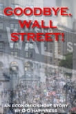 Goodbye, Wall Street!