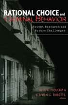Rational Choice and Criminal Behavior ebook by Alex R. Piquero