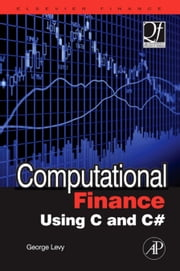 Computational Finance Using C and C# ebook by Levy, George